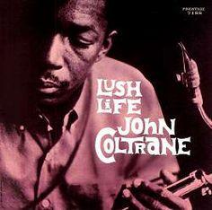 """John Coltrane's """"Lush Life"""" album #NowPlaying #Jazz"""