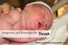 Symptoms and Remedies for Thrush.  It's important to know the symptoms of and remedies for thrush, so if you or your baby are infected, you can continue on with a successful breastfeeding experience.