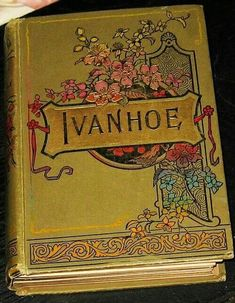 Ivanhoe by Sir Walter Scott -- read-aloud for history/literature; Book Cover Art, Book Cover Design, Book Design, Book Art, Vintage Book Covers, Vintage Books, Old Books, Antique Books, Rare Antique
