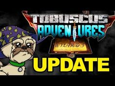 TOBUSCUS ADVENTURES GAME - Wizard Gryphon Update