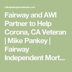 Fairway and AWI Partner to Help Corona, CA Veteran  |  Mike Pankey | Fairway Independent Mortgage Corporation