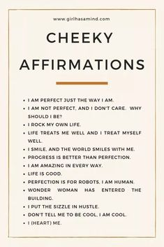 Cheeky affirmations, for those who like to add some humour ~ Girl Has a Mind