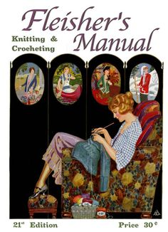 Fleisher's Knitting and Crocheting Manual (21) c.1924 Huge Assortment of Vintage Knitting & Crochet Patterns