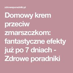 Domowy krem przeciw zmarszczkom: fantastyczne efekty już po 7 dniach - Zdrowe poradniki Hair Beauty, Inspiration, Art, Biblical Inspiration, Art Background, Kunst, Performing Arts, Inspirational