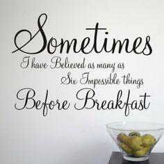 Kitchen quote: Alice in Wonderland