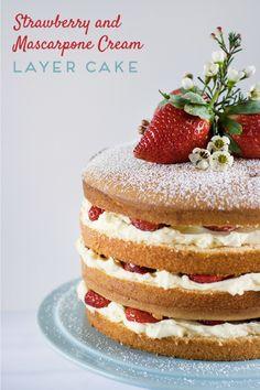 Strawberry and Mascarpone Cream Layer Cake - Layers of sponge cake, whipped mascarpone cream and fresh strawberries!