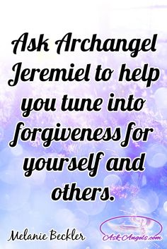 Ask Archangel Jeremiel to help you tune into forgiveness for yourself and… I Forgive You Quotes, Forgive Yourself Quotes, Great Quotes, Inspirational Quotes, Angel Quotes, Your Guardian Angel, Angel Cards, Spirit Guides, Forgiving Yourself