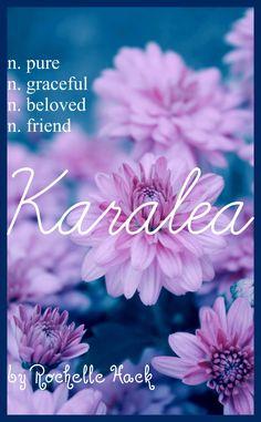 Baby Girl Name: Karalea (kara-leeya). Meaning: Pure; Graceful; Beloved; Friend. Origin: Greek; British; Irish; Gaelic. https://www.pinterest.com/vintagedaydream/baby-names/