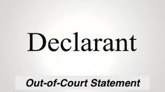 Classic Hearsay: Declarant's Out-of-Court Statement Offered to Prove the Truth of the Matter Asserted -