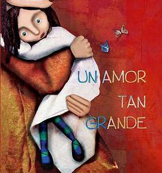 un amor tan grande-raquel diaz reguera- Spanish Teacher, Teaching Spanish, Books To Read, My Books, Theater, Ex Libris, Reading Material, Story Time, Childrens Books
