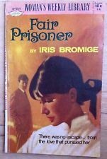 Fair Prisoner ~ IRIS BROMIGE ~ Woman's Weekly Library Novelette