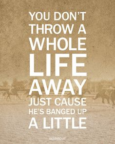 Seabiscuit, Quote Print, Movie Quote, Typography Print, Decorative, Film Quote - You Don't Throw Away A Whole Life (8x10)