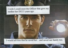 I wish I could meet the officer that gave my mother her DUI 5 years ago. I would tell him that he saved her...and saved our family too #Postsecret