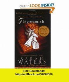 Fingersmith [Paperback] SARAH WATERS ,   ,  , ASIN: B003TLYES6 , tutorials , pdf , ebook , torrent , downloads , rapidshare , filesonic , hotfile , megaupload , fileserve