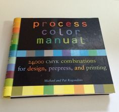 Process Color Manual, 24,000 CMYK Combinations for Design, Prepress, and Printin
