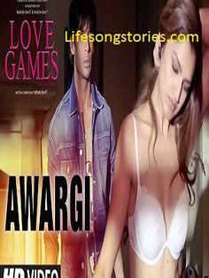 Awargi Song Reviews: In 2016 Bollywood best sexy film Love Games presenting Awargi Video songs. This film is an urban thriller film directed and screen play by Vikram Bhatt. Sangeet Haldipur and Ra…