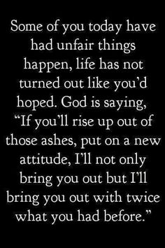 I chose to rise up out of the ashes and put on a new attitude. God will restore twice what was lost before.