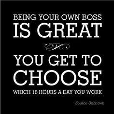 Are you your own boss?