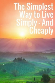 The Simplest Way to Live Simply — And Cheaply | Best Frugal Living Tips | Essential Life Hacks | How To Be Happier