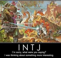 This picture is a surprisingly accurate depiction of INTJ thoughts at any given moment. Intj Personality, Myers Briggs Personality Types, Myers Briggs Personalities, 16 Personalities, Intj And Infj, Isfj, Jurassic World, Intj Humor, Intj Women