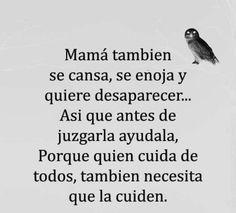Nuestra madre también se cansan debemos ayudar Savage Quotes, Belleza Natural, Wisdom, Math, Reading, Words, Truths, Heart, Messages
