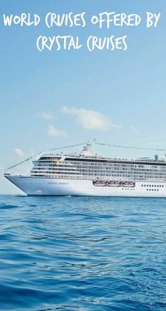 Crystal Cruises To Offer Four World Cruises In 2018, What You Get For Going All The Way.  Check out the new world cruises being offered by Crystal cruises in 2018!