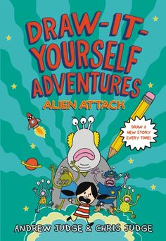 Great early reader summer reading books: Draw It Yourself Adventures: Alien Attack by Andrew Judge and Chris Judge
