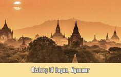 History Of Bagan Myanmar