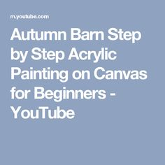 Autumn Barn Step by Step Acrylic Painting on Canvas for Beginners - YouTube