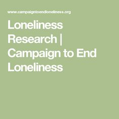 Loneliness Research - Campaign to End Loneliness