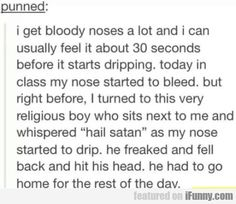 I Get Bloody Noses A Lot And I Can Usually Feel