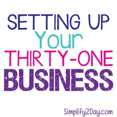 Setting Up Your Thirty-One Business                                                                                                                                                                                 More