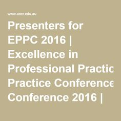 Presenters for EPPC 2016   Excellence in Professional Practice Conference 2016   ACER