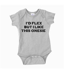 I'd Flex But I Like This Onesie  Funny Onesie  by DecalForYourWall, $12.99