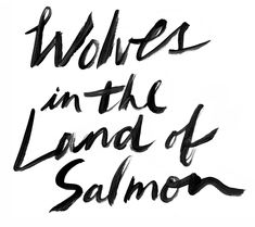 """""""Wolves in the land of salmon."""" by @Darren Booth"""