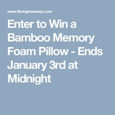 Enter to Win a Bamboo Memory Foam Pillow - Ends January 3rd at Midnight