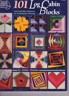 101 Log Cabin Blocks: Log Cabin Quilting for Quilters Who Love Paper Piecing Édredons Cabin Log, Log Cabin Quilts, Log Cabins, Patch Quilt, Quilt Blocks, Pattern Blocks, Quilt Patterns, Block Patterns, Origami