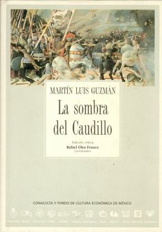 """""""La sombra del Caudillo"""", Martín Luis Guzmán."""