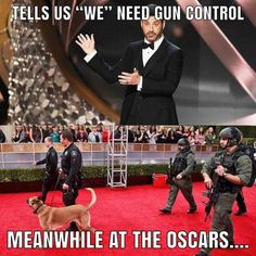 """Give up your guns!"" Say the Hollywood and political scum as they are surrounded by armed guards at every turn"
