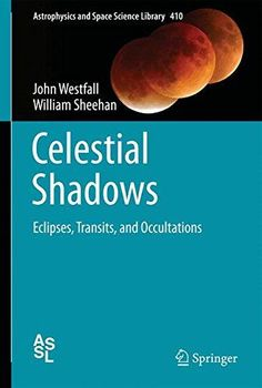 Much of what is known about the universe came from the study of celestial shadows. This book looks in detail at the way eclipses and other celestial shadows have given us amazing insights into the nat...