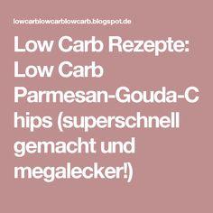 Low Carb Rezepte: Low Carb Parmesan-Gouda-Chips (superschnell gemacht und megalecker!)