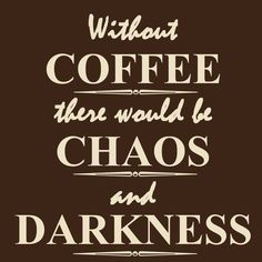 Coffee quote Coffee, the answer to world harmony! #coffee #beanhookup #quote #chaos #darkness