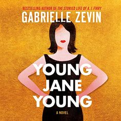 Young Jane Young: A Novel HighBridge, a Division of Recor...