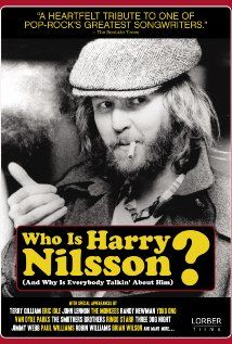 Availability: http://130.157.138.11/record=b3790631~S13  Who Is Harry Nilsson (And Why Is Everybody Talkin' About Him?) (2010)Who is Harry Nilsson (And Why Is Everybody Talkin' About Him)? is a wildly entertaining, star-studded documentary that tells the story of one of the most talented and versatile singer-songwriters in pop music history and the man The Beatles dubbed their favorite American musician.