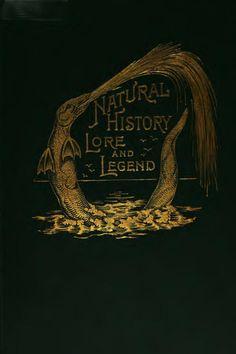 ≈ Beautiful Antique Books ≈ Natural History Lore and Legend   F. Edward Hulme, 1895