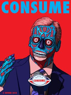 CONSUME ROGER GOODELL - The newest in the consume by artist Hal Hefner - www.consumepopculture.com - series inspired by John Carpenter's, THEY LIVE is NFL villain, Commissioner, Roger Goodell. The Consume series was also featured on io9. io9.com/...