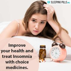 Improve your health and treat Insomnia with choice medicines.
