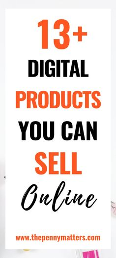 13 Types of Digital Products You Can Sell Online in 2020 Make Money Blogging, Way To Make Money, Make Money Online, Things To Sell Online, Social Media Marketing Business, How To Start A Blog, How To Make, Successful Online Businesses, Online Entrepreneur