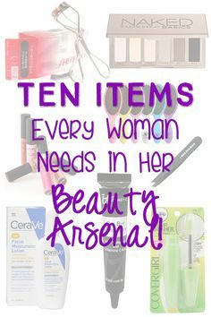 10 Items Every Woman Needs in Her Beauty Arsenal. GREAT LIST!!