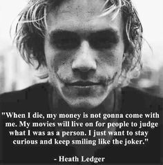 The Joker. Heath Ledger He was my favorite Joker😢 Heath Joker, Joker Joker, The Joker, Great Quotes, Me Quotes, Inspirational Quotes, Actor Quotes, Motivational Music, Heath Ledger Zitate